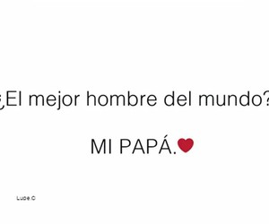 frases, papa, and love image