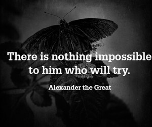 impossible, try, and alexander the greate image
