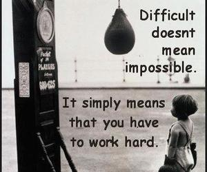 quotes, impossible, and difficult image