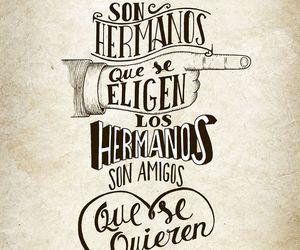 amigo, frases, and hermano image