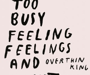 quotes, feelings, and overthinking image