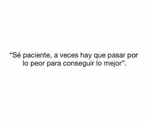 paciencia, frases en español, and lo mejor image