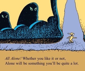 alone, Dr. Seuss, and quotes image