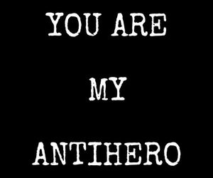 antihero, quote, and quotes image