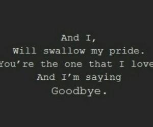 goodbye, say something, and love image
