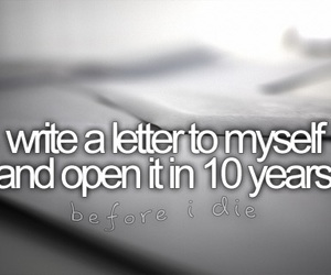Letter, before i die, and bucket list image
