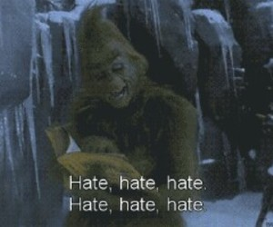 christmas, grinch, and hate image