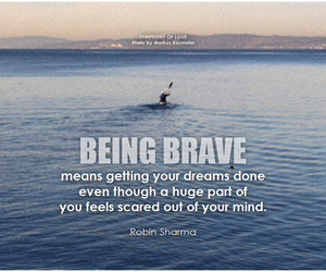 be brave, fearless, and fears image