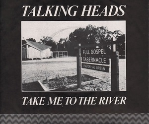 talking heads, music, and take me to the river image