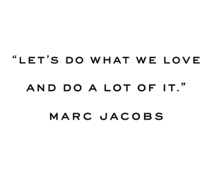 love, marc jacobs, and quotes image
