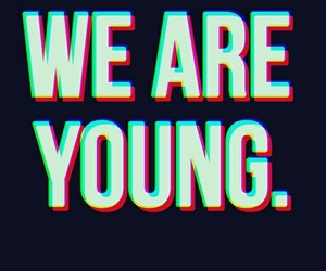 young, wallpaper, and we are young image