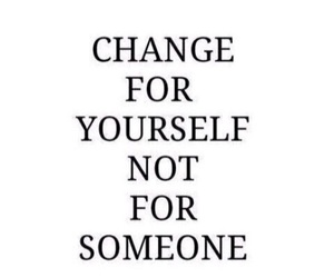 quotes, change, and yourself image