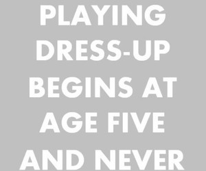 girls, dress-up, and quotes image