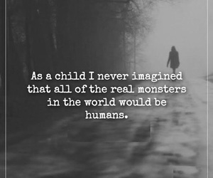 quotes, monster, and humans image