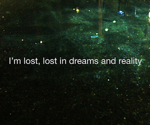 Dream, lost, and reality image