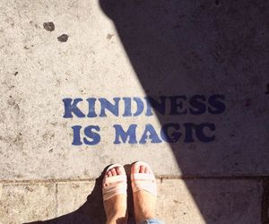 kindness, magic, and quotes image