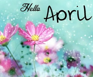 flowers, month, and hello april image