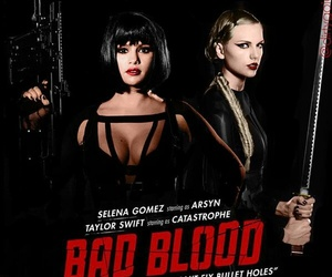 Taylor Swift, selena gomez, and bad blood image