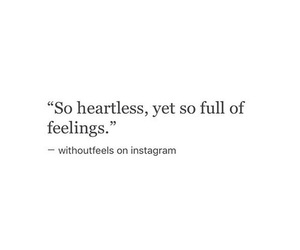 quotes, feelings, and heartless image