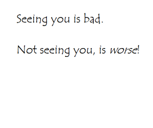 bad, OMG, and seeing you image