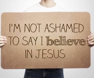 ashamed, believe, and jesus image
