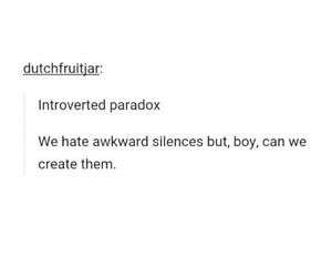 awkward, introvert, and Paradox image