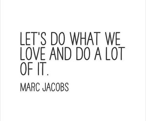quote, love, and marc jacobs image