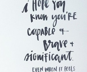 quotes, brave, and significant image