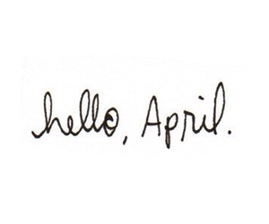 april, hello, and text image