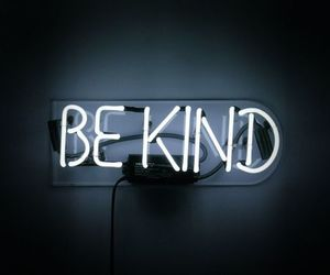 kind, neon lights, and quotes image