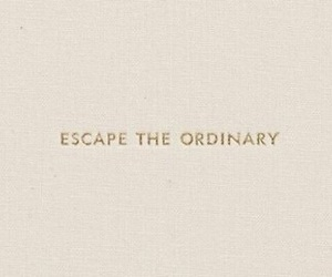 qoute and escape the ordinary image