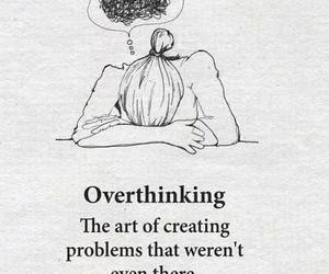 overthinking, quotes, and life image