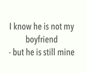 boyfriend, mine, and quotes image
