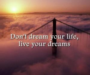 Dream, life, and quotes image
