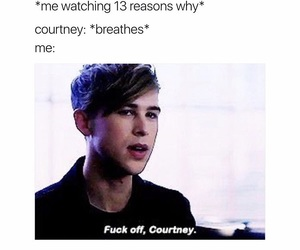 13 reasons why, courtney, and funny image