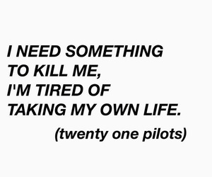 quote and twenty one pilots image