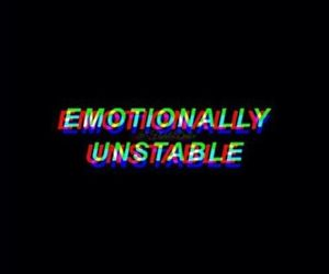 teen, emotionally, and unstable image