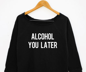 alcohol, funny quote, and party image