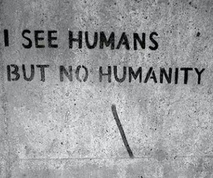 humanity, humans, and quotes image
