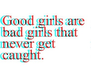 quotes, good girls, and bad image