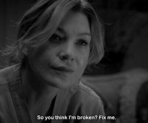 broken, grey's anatomy, and quotes image