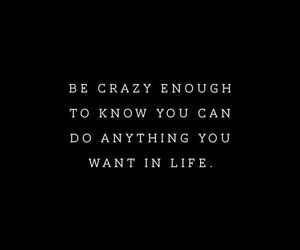 quotes, life, and crazy image