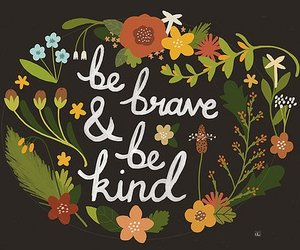 quote, brave, and kind image