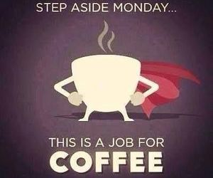 coffee, monday, and job image