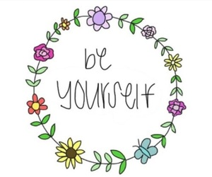 flowers, quotes, and be yourself image