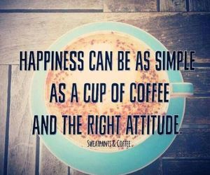 attitude, coffee, and happiness image