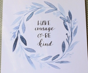 courage, quote, and kind image