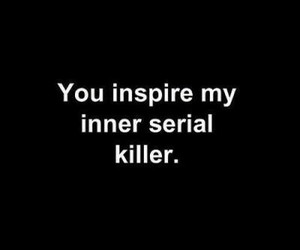 black, quote, and serial killer image