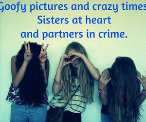 crime, sisters, and goofy image