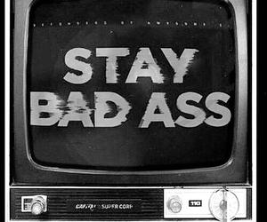 bad ass, black and white, and words image